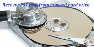 recover PST files from crashed hard drive